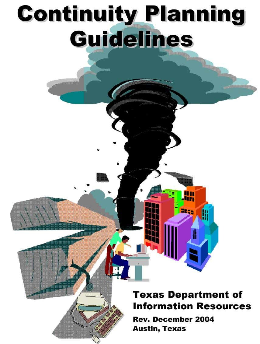 Continuity Planning Continuity Planning Guidelines Guidelines Texas Department of Information Resources Rev. December 2004 Austin, Texas