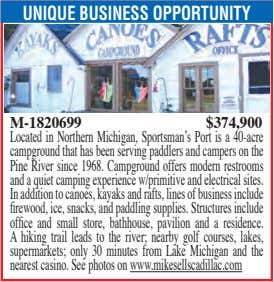 UNIQUE BUSINESS OPPORTUNITY M-1820699 $374,900 Located in Northern Michigan, Sportsman's Port is a 40-acre