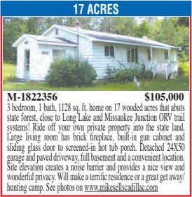 17 ACRES M-1822356 $105,000 3 bedroom, 1 bath, 1128 sq. ft. home on 17 wooded