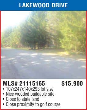 LAKEWOOD DRIVE MLS# 21115165 $15,900 • 107x247x140x293 lot size • Nice wooded buildable site •