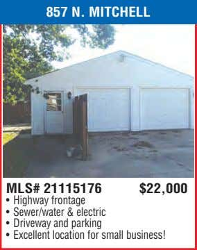 857 N. MITCHELL MLS# 21115176 $22,000 • Highway frontage • Sewer/water & electric • Driveway