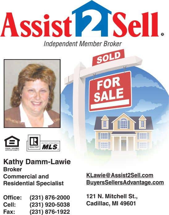 Independent Member Broker Kathy Damm-Lawie Broker Commercial and Residential Specialist KLawie@Assist2Sell.com