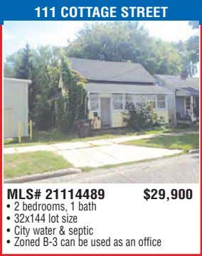 111 COTTAGE STREET MLS# 21114489 $29,900 • 2 bedrooms, 1 bath • 32x144 lot size