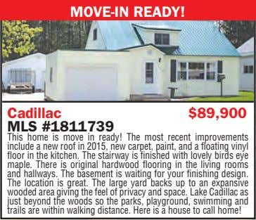 MOVE-IN READY! Cadillac $89,900 MLS #1811739 This home is move in ready! The most recent