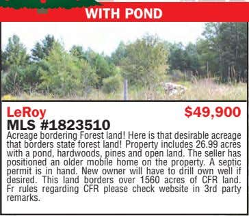 WITH POND LeRoy $49,900 MLS #1823510 Acreage bordering Forest land! Here is that desirable acreage