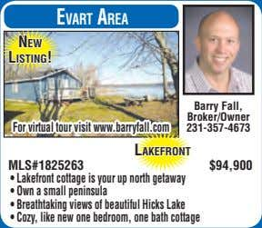 evart area new listing! Barry Fall, Broker/Owner For virtual tour visit www.barryfall.com 231-357-4673 lakefront