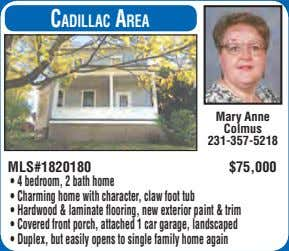 CadillaC area Mary Anne Colmus 231-357-5218 MLS#1820180 $75,000 • 4bedroom, 2bathhome •