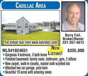 CadillaC area Barry Fall, Broker/Owner For virtual tour visit www.barryfall.com 231-357-4673 new MLS#1824651