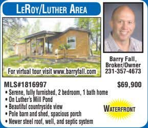 leroy/luther area Barry Fall, Broker/Owner For virtual tour visit www.barryfall.com 231-357-4673 MLS#1816997 $69,900