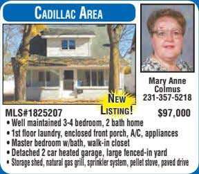 CadillaC area Mary Anne Colmus 231-357-5218 new MLS#1825207 listing! $97,000 • Well maintained 3-4 bedroom,