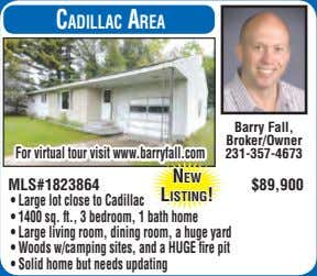 CadillaC area Barry Fall, Broker/Owner For virtual tour visit www.barryfall.com 231-357-4673 new MLS#1823864