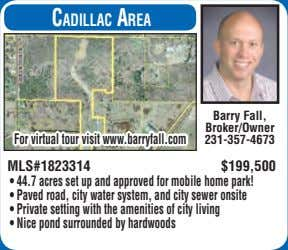 CadillaC area Barry Fall, Broker/Owner For virtual tour visit www.barryfall.com 231-357-4673 MLS#1823314 $199,500