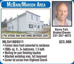 MCBain/Marion area Barry Fall, Broker/Owner For virtual tour visit www.barryfall.com 231-357-4673 MLS#1809311