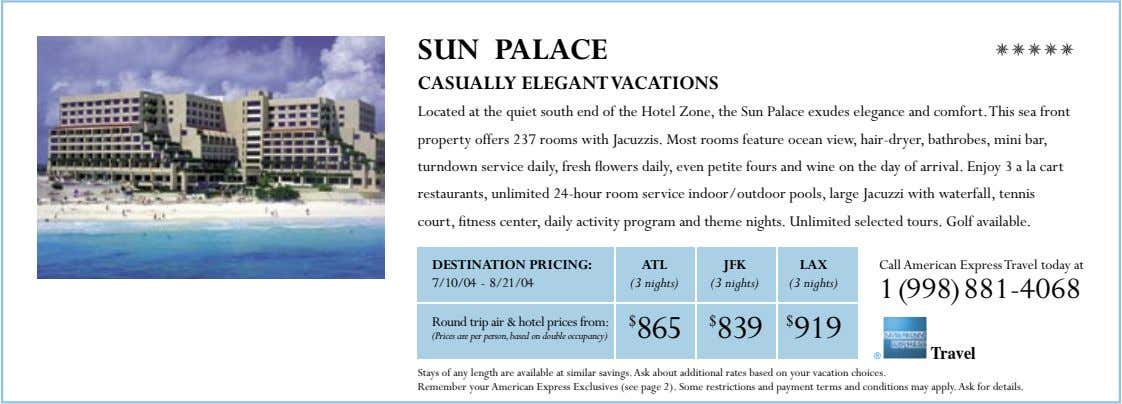 SUN PALACE CASUALLY ELEGANTVACATIONS Located at the quiet south end of the Hotel Zone, the