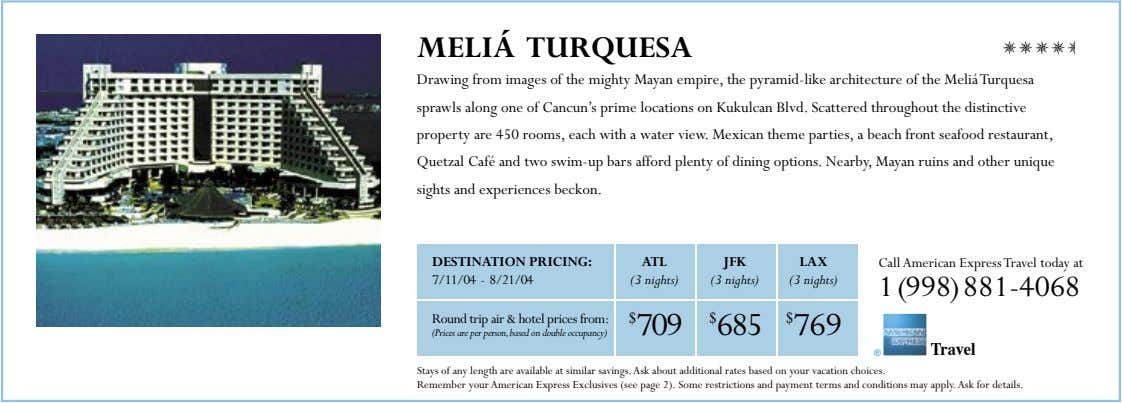 MELIÁ TURQUESA Drawing from images of the mighty Mayan empire, the pyramid-like architecture of the