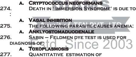 a. Cryptococcus neoformans 274. Death in ' Immersion Syndrome' is due to : a. Vagal