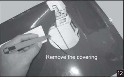 Remove the covering 12