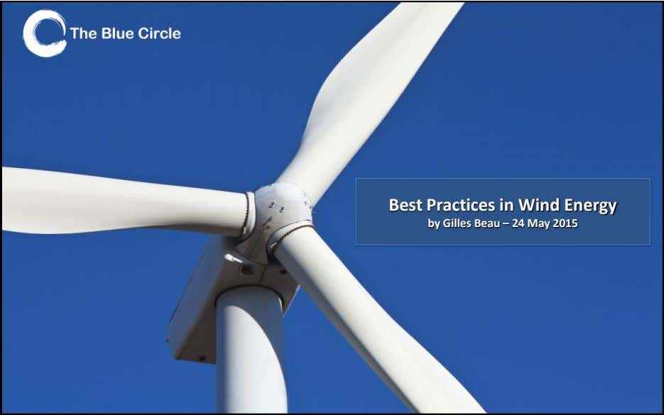 Best Practices in Wind Energy by Gilles Beau – 24 May 2015 © 2015 The