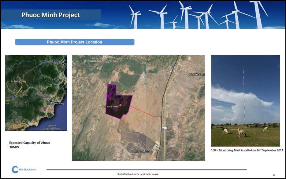 Phuoc Minh Project Phuoc Minh Project Location Expected Capacity of About 30MW 100m Monitoring Mast