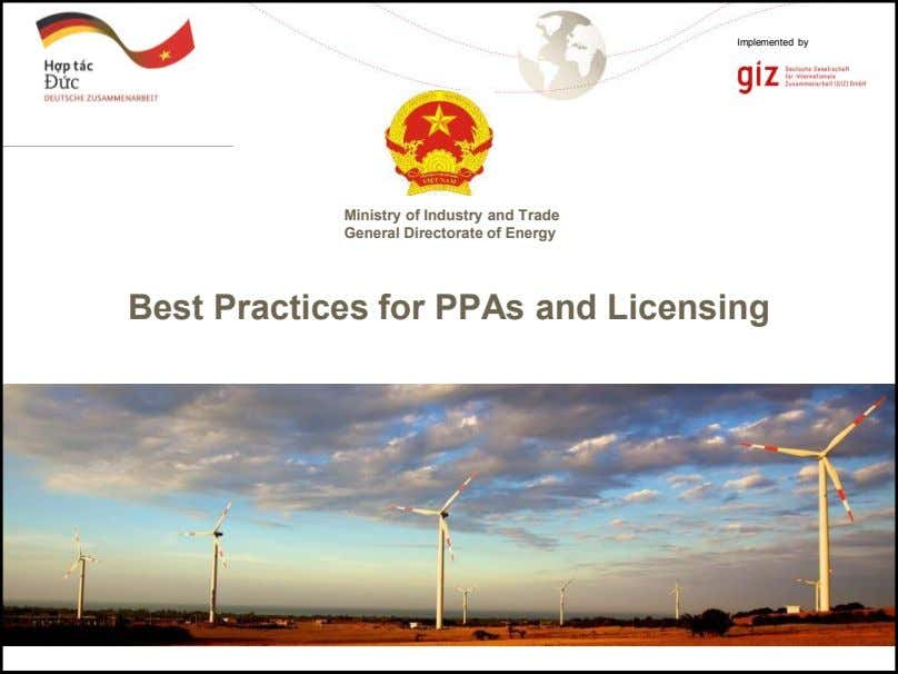 Implemented by Ministry of Industry and Trade General Directorate of Energy Best Practices for PPAs