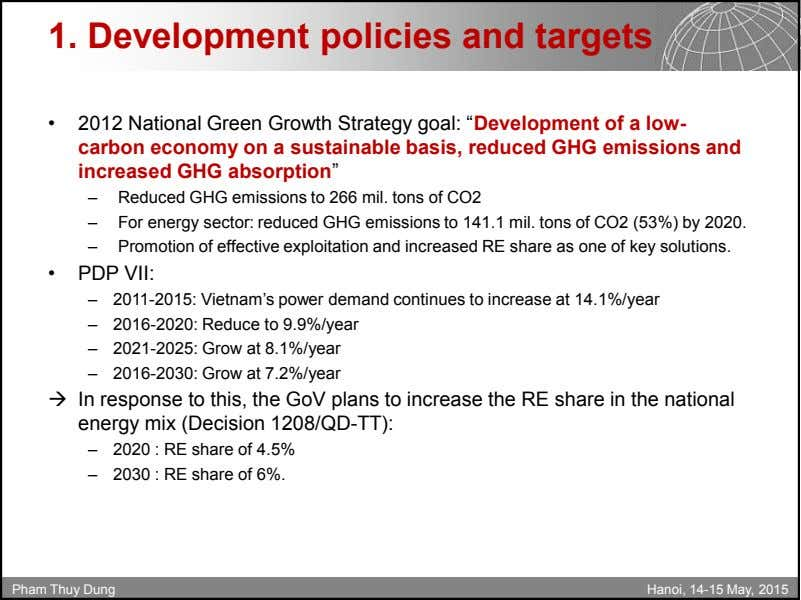"1. Development policies and targets • 2012 National Green Growth Strategy goal: ""Development of a"
