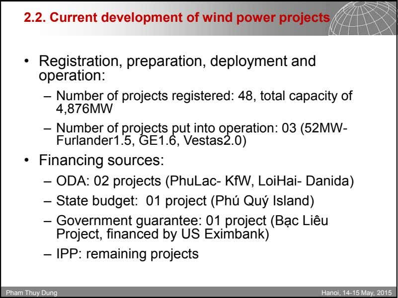 2.2. Current development of wind power projects • Registration, preparation, deployment and operation: – Number