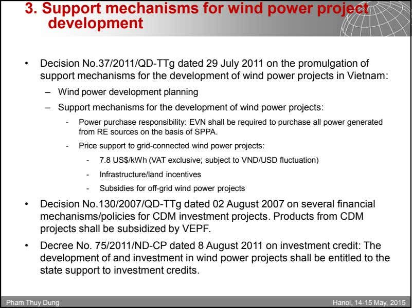 3. Support mechanisms for wind power project development • Decision No.37/2011/QD-TTg dated 29 July 2011
