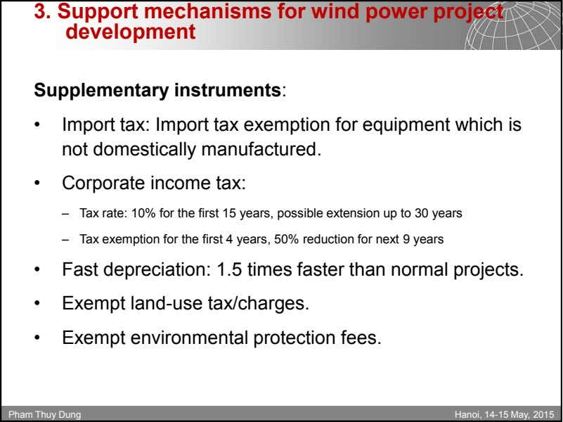 3. Support mechanisms for wind power project development Supplementary instruments: • Import tax: Import tax