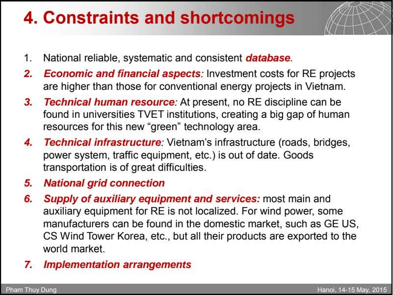 4. Constraints and shortcomings 1. National reliable, systematic and consistent database. 2. Economic and financial