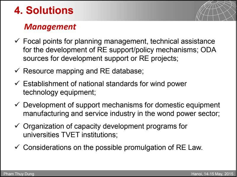 4. Solutions Management  Focal points for planning management, technical assistance for the development of