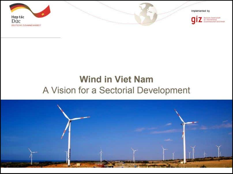 Implemented by Wind in Viet Nam A Vision for a Sectorial Development Page 1