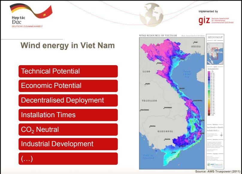 Implemented by Wind energy in Viet Nam Technical Potential Economic Potential Decentralised Deployment Installation