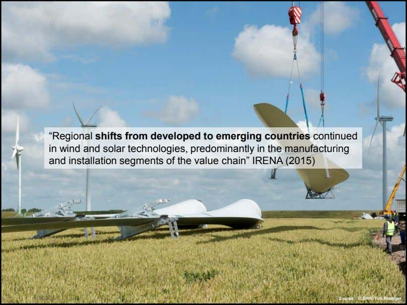 "Implemented by ""Regional shifts from developed to emerging countries continued in wind and solar technologies,"