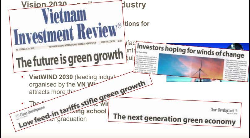 Vision 2030 – a vibrant industry • Local banks offer attractive conditions for financing wind