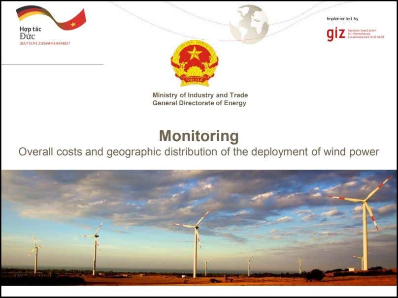 Implemented by Ministry of Industry and Trade General Directorate of Energy Monitoring Overall costs and