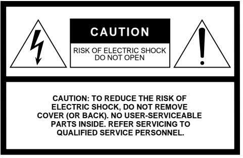 CAUTION RISK OF ELECTRIC SHOCK DO NOT OPEN CAUTION: TO REDUCE THE RISK OF ELECTRIC