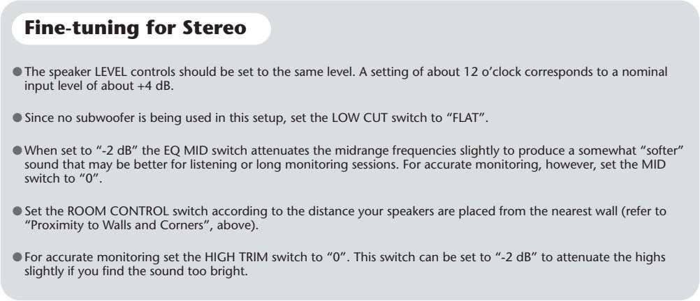 Fine-tuning for Stereo ● The speaker LEVEL controls should be set to the same level.