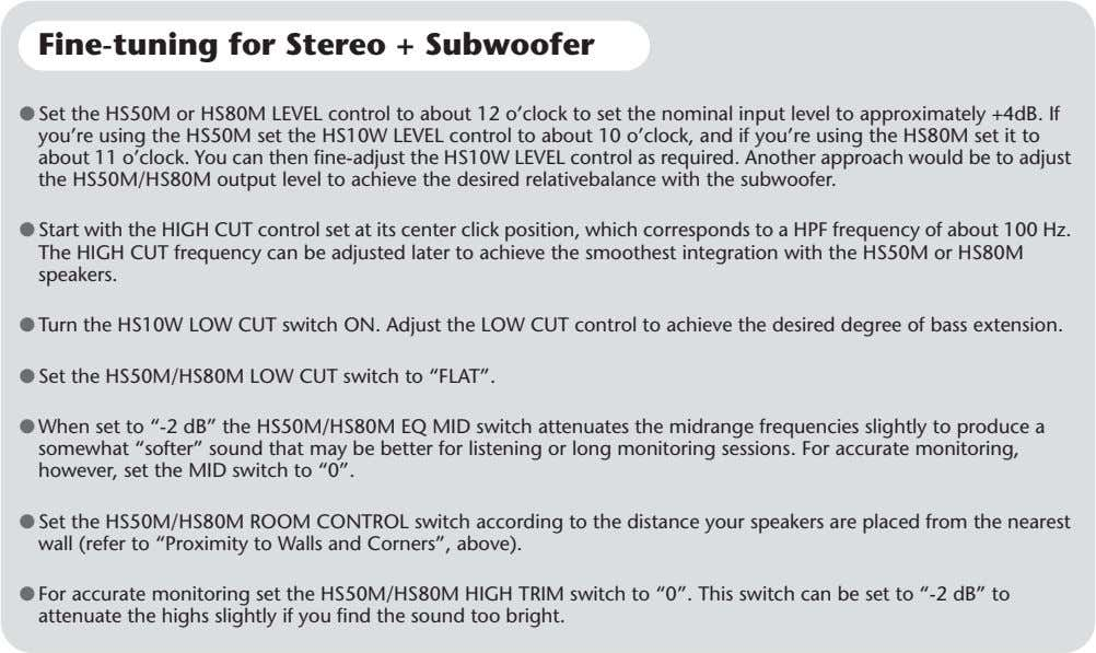 Fine-tuning for Stereo + Subwoofer ● Set the HS50M or HS80M LEVEL control to about