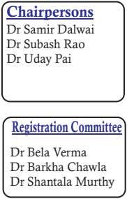 Chairpersons Dr Samir Dalwai Dr Subash Rao Dr Uday Pai RegistrationCommittee Dr Bela Verma Dr