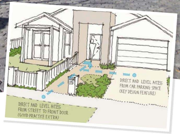 A level path from the street further improves access. 4 Performance Statement There is a safe,