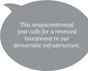 This sesquicentennial investment in our democratic infrastructure.