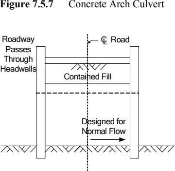 Figure 7.5.7 Concrete Arch Culvert Roadway C L Road Passes Through Headwalls Contained Fill Designed