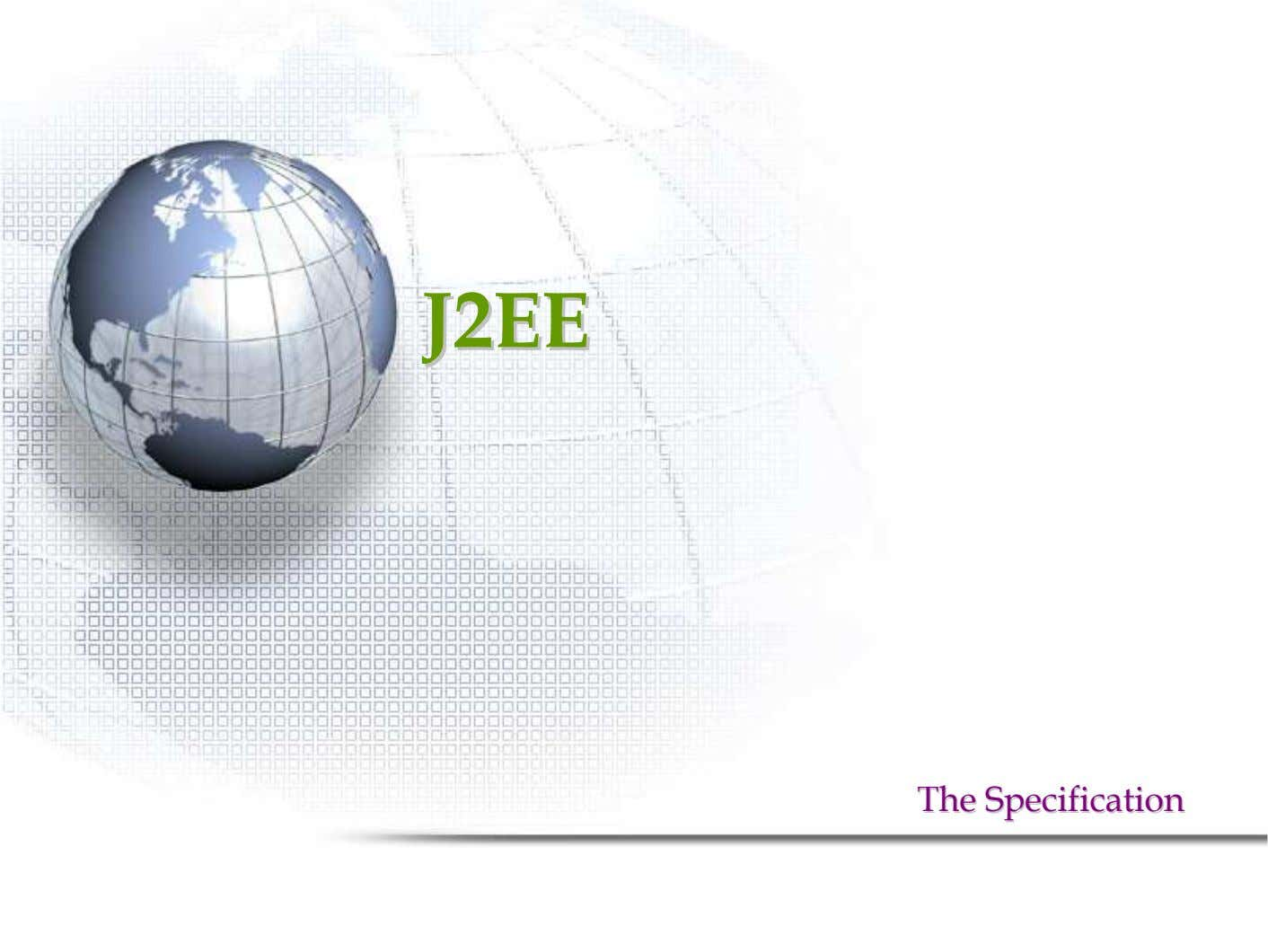 J2EEJ2EE TheThe SpecificationSpecification