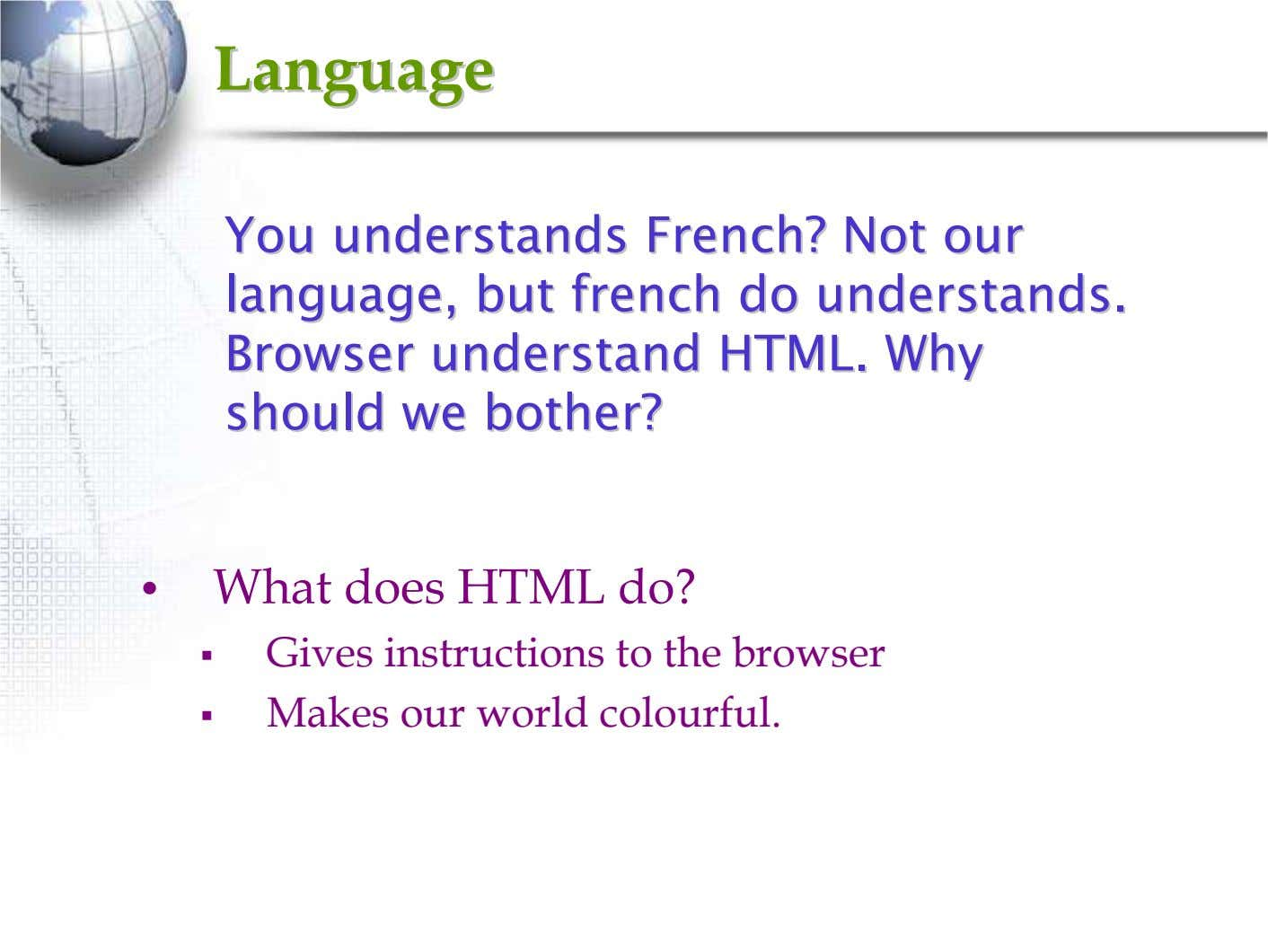 LanguageLanguage YouYou understandsunderstands French?French? NotNot ourour language,language, butbut frenchfrench dodo