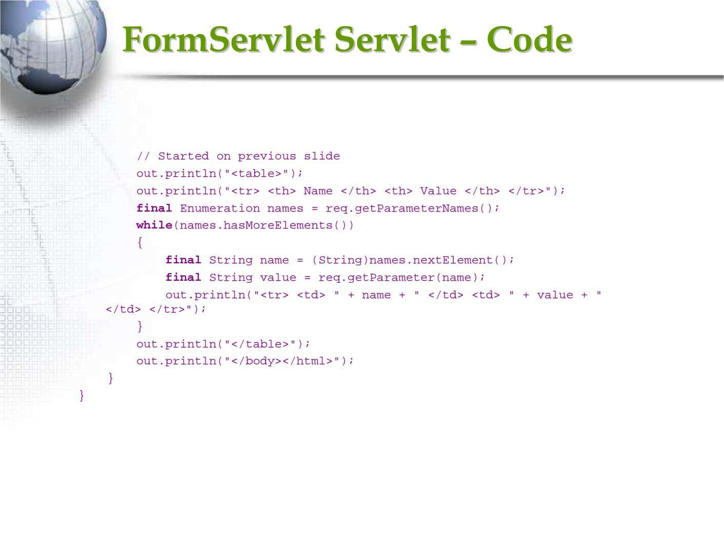 FormServletFormServlet ServletServlet –– CodeCode // Started on previous slide