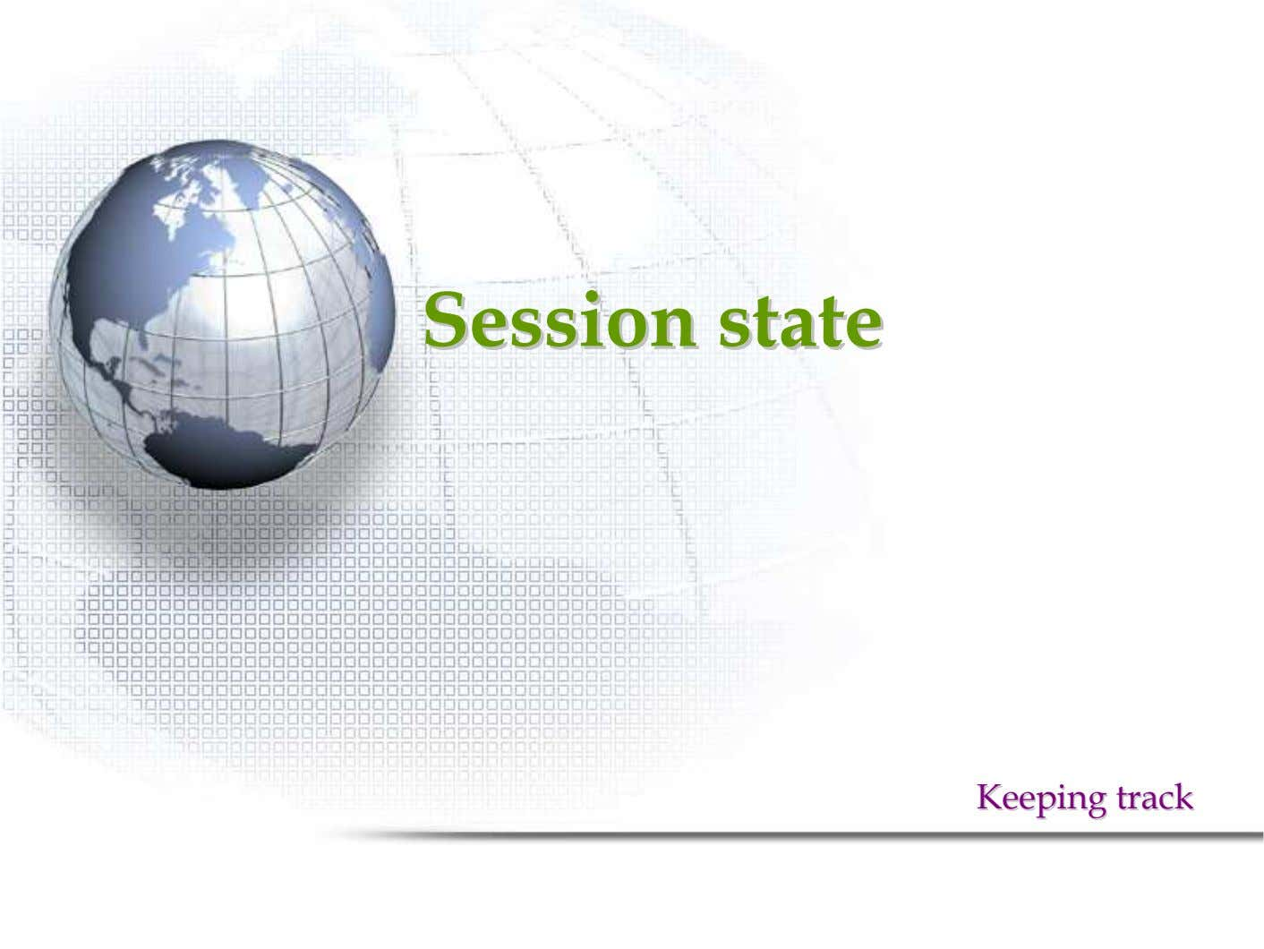 SessionSession statestate KeepingKeeping tracktrack