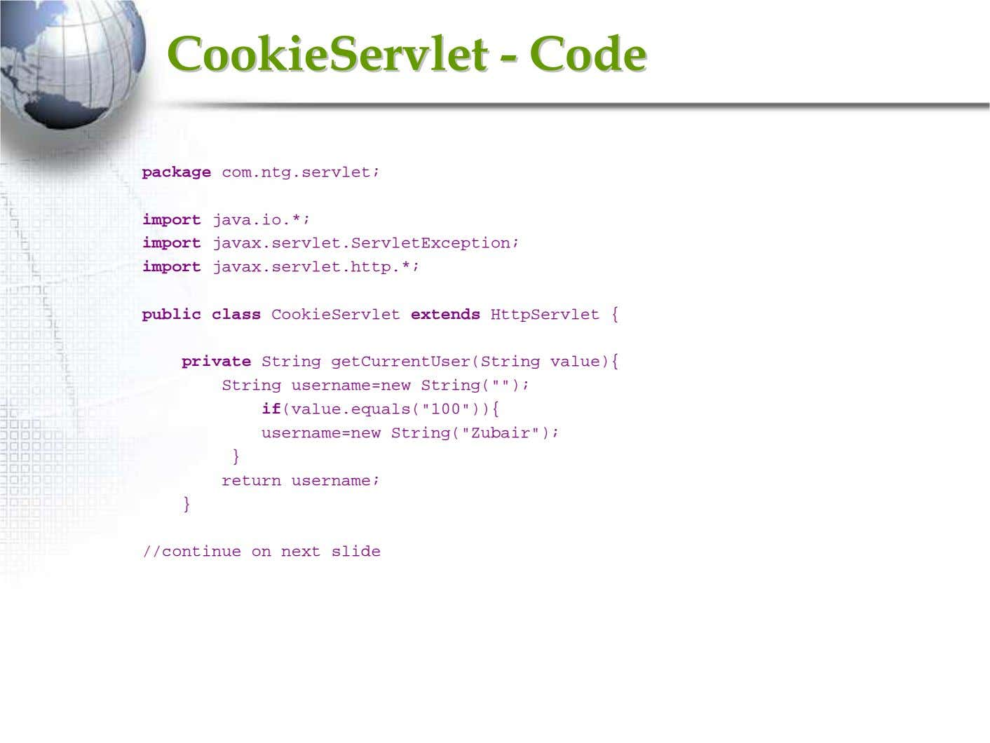 CookieServletCookieServlet -- CodeCode package com.ntg.servlet; import java.io.*; import