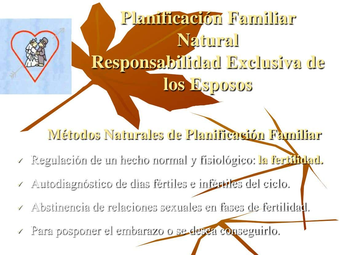 Planificación Familiar Natural Responsabilidad Exclusiva de los Esposos Métodos Naturales de Planificación Familiar Regulación de un