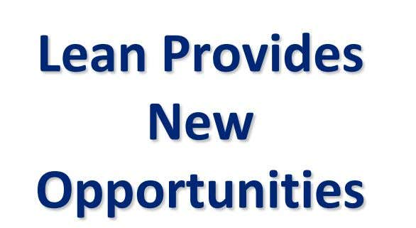 Lean Provides New Opportunities