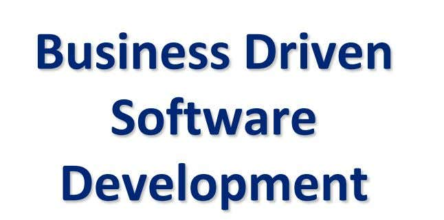 Business Driven Software Development